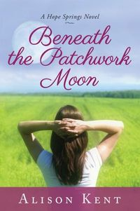 Beneath The Patchwork Moon by Alison Kent