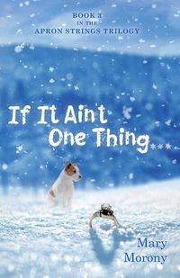 If It Ain�t One Thing . . .