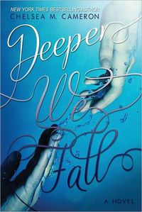 Deeper We Fall by Chelsea M. Cameron