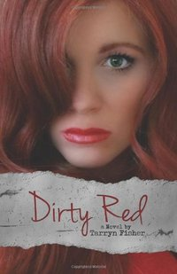 Dirty Red by Tarryn Fisher