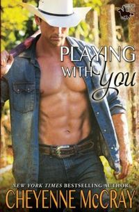 Playing With You by Cheyenne McCray