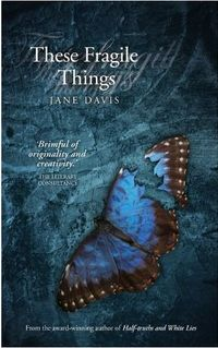 Excerpt of These Fragile Things by Jane Davis
