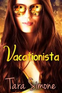 Vacationista by Tara Simone