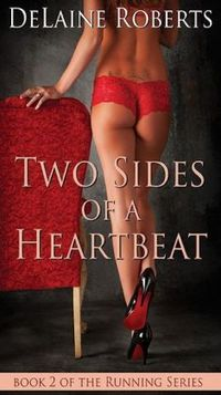 Two Sides of a Heartbeat by DeLaine Roberts