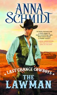 Last Chance Cowboys: The Lawman by Anna Schmidt