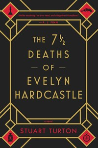 The 7 � Deaths of Evelyn Hardcastle