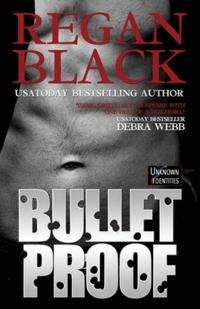 Bulletproof by Regan Black