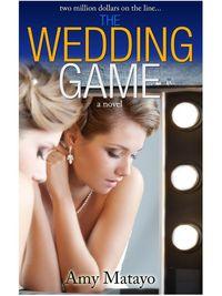 The Wedding Game by Amy Matayo