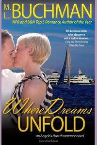 Where Dreams Unfold by M.L. Buchman