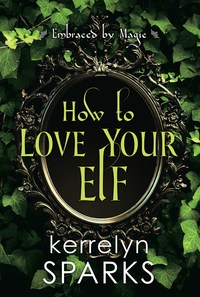 How to Love Your Elf