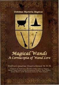 Magical Wands: A Conucopia of Wand Lore