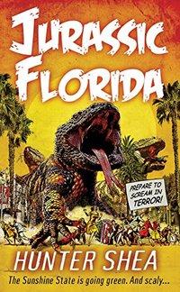 Jurassic, Florida (Hunter Shea: One Size Eats All)