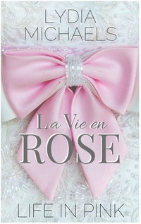 La Vie en Rose {Life in Pink}
