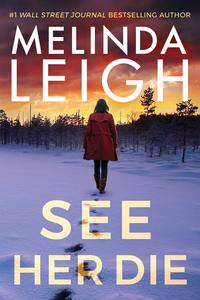 Get ready with Melinda Leigh! The new Bree Taggert, SEE HER DIE, debuts in September!
