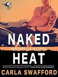 Naked Heat: A Brothers of Mayhem Novel
