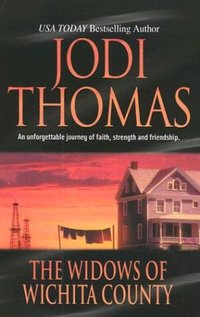 The Widows Of Wichita County by Jodi Thomas