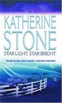 Star Light, Star Bright by Katherine Stone