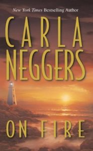 On Fire by Carla Neggers