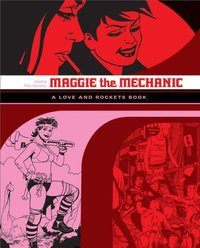 Maggie the Mechanic: The Love & Rockets Library