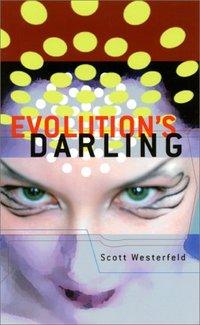 Evolution's Darling by Scott Westerfeld