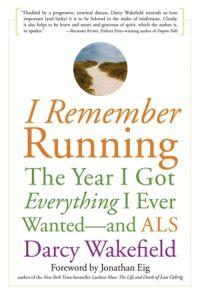 I Remember Running : The Year I Got Everything I Ever Wanted