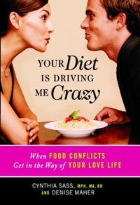 Your Diet Is Driving Me Crazy