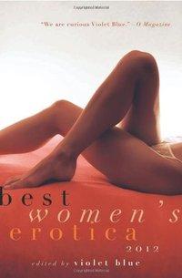 Best Women's Erotica 2012 by Violet Blue