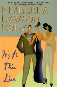It's A Thin Line by Kimberla Lawson Roby