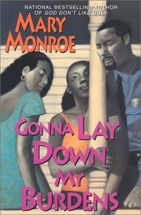 Gonna Lay Down My Burdens by Mary Monroe