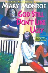 God Still Don't Like Ugly