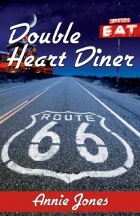 The Double Heart Diner   Route 66 #1 by Annie Jones