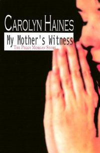 My Mother's Witness by Carolyn Haines