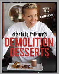 Elizabeth Falkner's Demolition Desserts