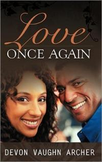 Love Once Again by Devon Vaughn Archer