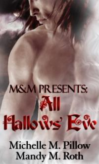 M & M Presents: All Hallow's Eve by Mandy M. Roth