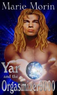 Yar and the Orgasmizer9000