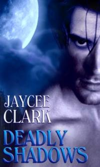 Kinncaid Brothers Book 1: Deadly Shadows by Jaycee Clark