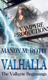 Vampyre Productions Book 2: Valhalla - Valkyrie Beginnings