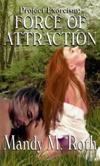 Project Exorcism Book 2: Force of Attraction by Mandy M. Roth