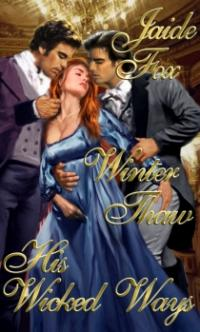 Winter Thaw/His Wicked Ways by Jaide Fox