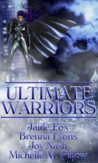 Ultimate Warriors by Jaide Fox