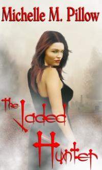 Tribes of the Vampire Book 2: The Jaded Hunter by Michelle M. Pillow