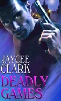 Deadly Games by Jaycee Clark