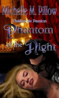 Th??tre de Passion 1: Phantom of the Night by Michelle M. Pillow