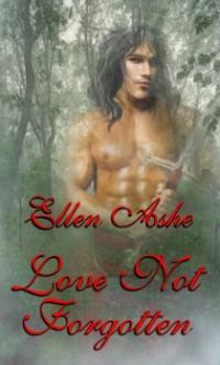 Love Not Forgotten by Ellen Ashe