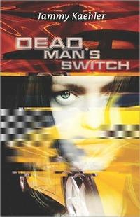 Dead Man's Switch by Tammy Kaehler