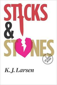 Sticks and Stones by K.J. Larsen