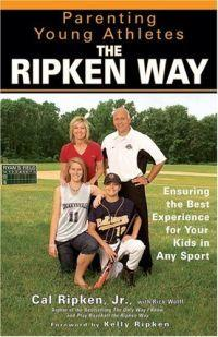 Parenting Young Athletes the Ripken Way