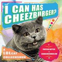I Can Has Cheezburger?