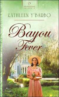 Bayou Fever by Kathleen Y'Barbo